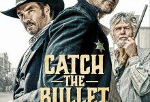 接住子弹 Catch The Bullet (2021)